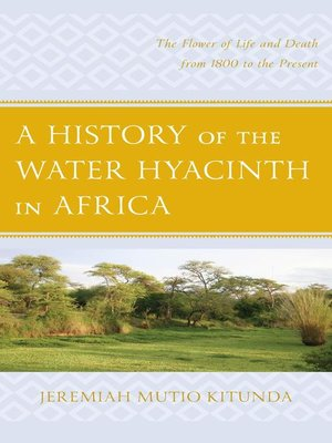 cover image of A History of the Water Hyacinth in Africa