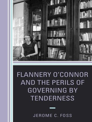 cover image of Flannery O'Connor and the Perils of Governing by Tenderness