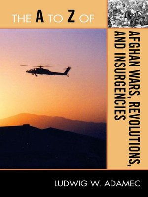 cover image of The A to Z of Afghan Wars, Revolutions and Insurgencies
