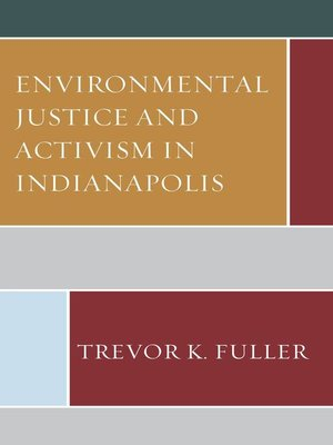 cover image of Environmental Justice and Activism in Indianapolis