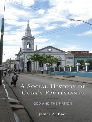 cover image of A Social History of Cuba's Protestants