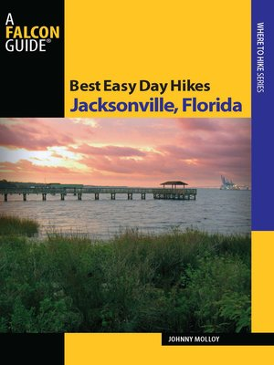 cover image of Best Easy Day Hikes Jacksonville, Florida