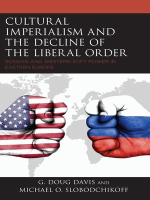 cover image of Cultural Imperialism and the Decline of the Liberal Order