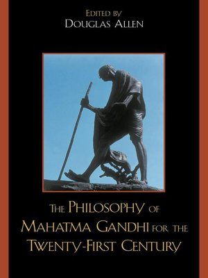 cover image of The Philosophy of Mahatma Gandhi for the Twenty-First Century