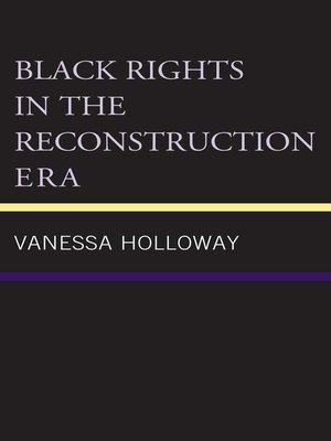 cover image of Black Rights in the Reconstruction Era
