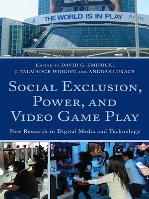 cover image of Social Exclusion, Power and Video Game Play