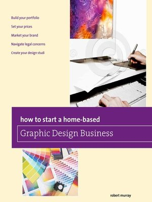 how to start a home based graphic design business by jim smith overdrive rakuten overdrive. Black Bedroom Furniture Sets. Home Design Ideas