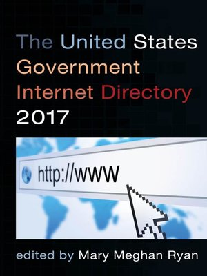 cover image of The United States Government Internet Directory 2017