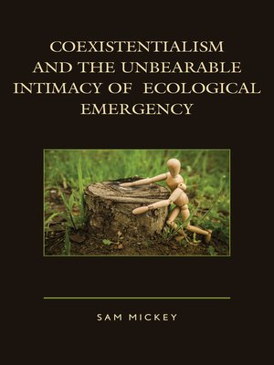 cover image of Coexistentialism and the Unbearable Intimacy of Ecological Emergency