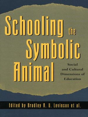 cover image of Schooling the Symbolic Animal