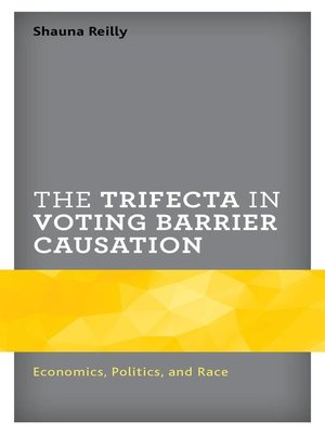 cover image of The Trifecta in Voting Barrier Causation