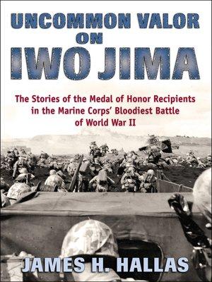 cover image of Uncommon Valor on Iwo Jima