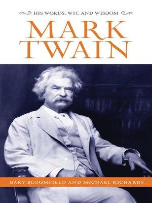 mark twain by gary Amazoncom: mark twain: his words, wit, and wisdom (9781493029501): gary bloomfield, michael richards: books.