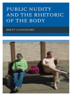 cover image of Public Nudity and the Rhetoric of the Body