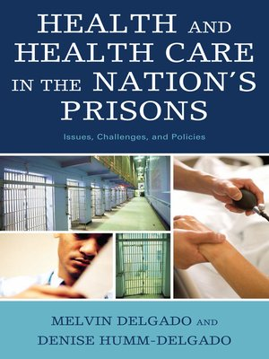 cover image of Health and Health Care in the Nation's Prisons
