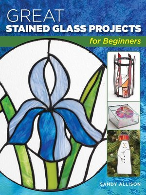 cover image of Great Stained Glass Projects for Beginners