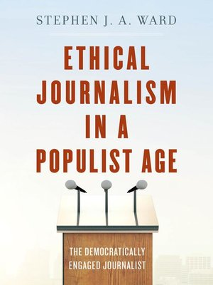 cover image of Ethical Journalism in a Populist Age