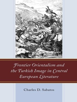 cover image of Frontier Orientalism and the Turkish Image in Central European Literature