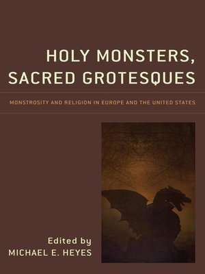cover image of Holy Monsters, Sacred Grotesques
