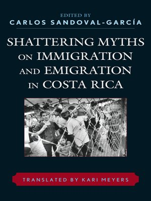 cover image of Shattering Myths on Immigration and Emigration in Costa Rica