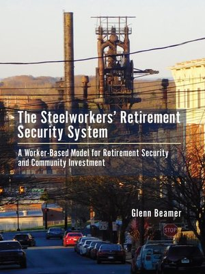 cover image of The Steelworkers' Retirement Security System
