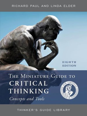 cover image of The Miniature Guide to Critical Thinking Concepts and Tools