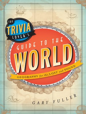 cover image of The Trivia Lover's Guide to the World