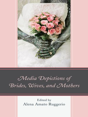 cover image of Media Depictions of Brides, Wives, and Mothers