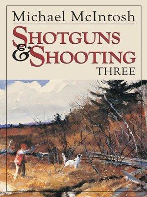 cover image of Shotguns and Shooting Three