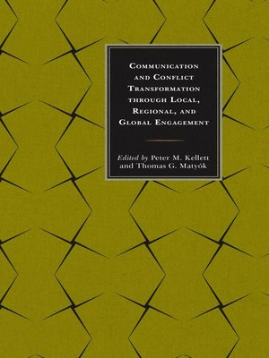 cover image of Communication and Conflict Transformation through Local, Regional, and Global Engagement