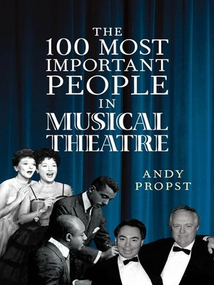 cover image of The 100 Most Important People in Musical Theatre