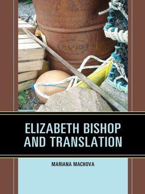 cover image of Elizabeth Bishop and Translation