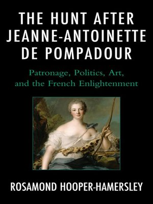 cover image of The Hunt after Jeanne-Antoinette de Pompadour