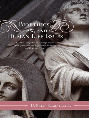 cover image of Bioethics, Law, and Human Life Issues