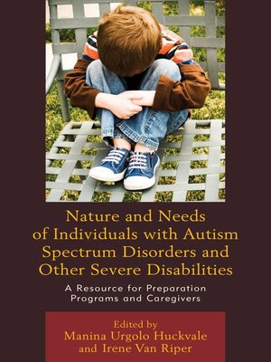 cover image of Nature and Needs of Individuals with Autism Spectrum Disorders and Other Severe Disabilities