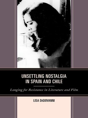 cover image of Unsettling Nostalgia in Spain and Chile