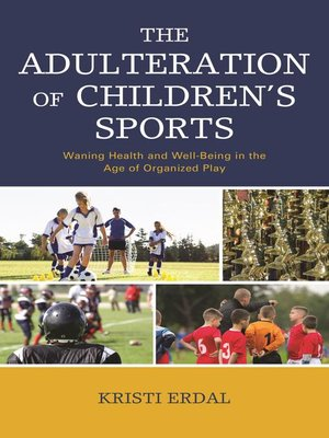 cover image of The Adulteration of Children's Sports