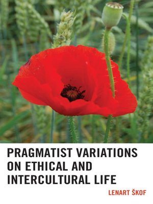 cover image of Pragmatist Variations on Ethical and Intercultural Life