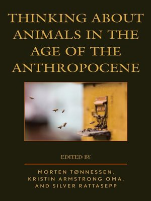 cover image of Thinking about Animals in the Age of the Anthropocene