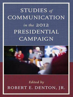 cover image of Studies of Communication in the 2012 Presidential Campaign