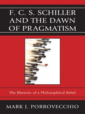 cover image of F.C.S. Schiller and the Dawn of Pragmatism