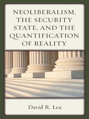 cover image of Neoliberalism, the Security State, and the Quantification of Reality