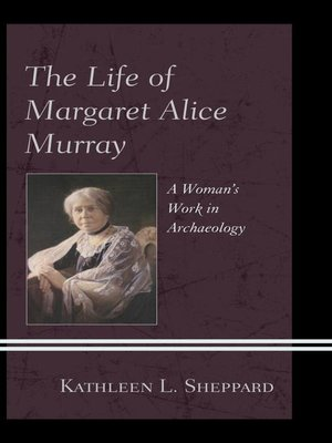 cover image of The Life of Margaret Alice Murray
