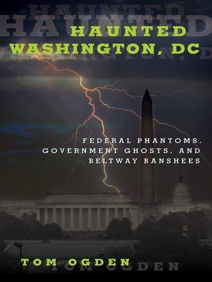 cover image of Haunted Washington, DC