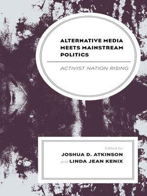 cover image of Alternative Media Meets Mainstream Politics
