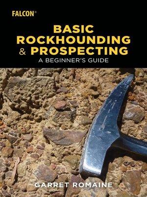 cover image of Basic Rockhounding and Prospecting