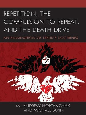 cover image of Repetition, the Compulsion to Repeat, and the Death Drive