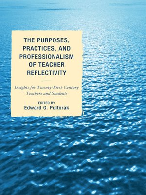 cover image of The Purposes, Practices, and Professionalism of Teacher Reflectivity