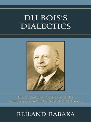 cover image of Du Bois's Dialectics