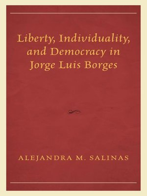 cover image of Liberty, Individuality, and Democracy in Jorge Luis Borges